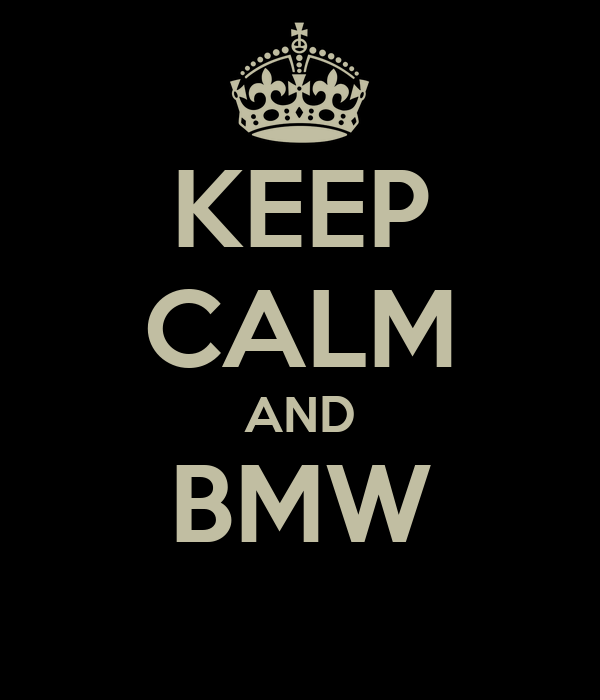 KEEP CALM AND BMW