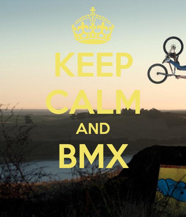 KEEP CALM AND BMX