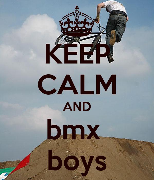 KEEP CALM AND bmx  boys