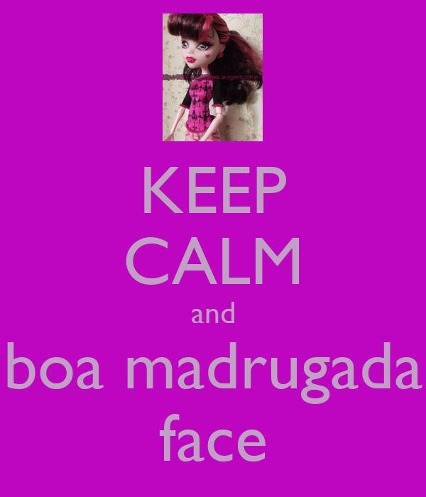 KEEP CALM and boa madrugada face