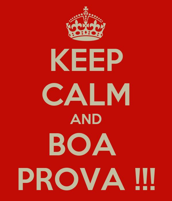 KEEP CALM AND BOA  PROVA !!!