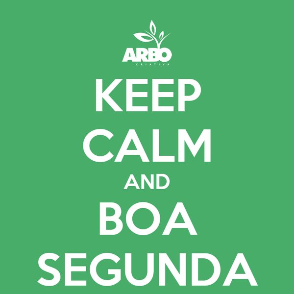 KEEP CALM AND BOA SEGUNDA