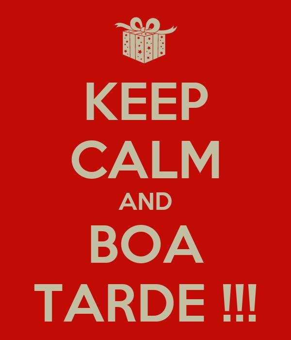 KEEP CALM AND BOA TARDE !!!