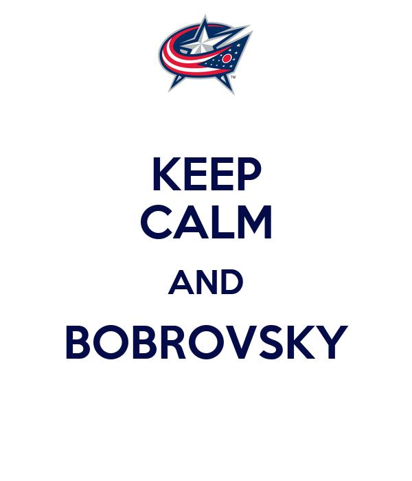 KEEP CALM AND BOBROVSKY