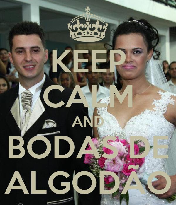 KEEP CALM AND BODAS DE ALGODÃO