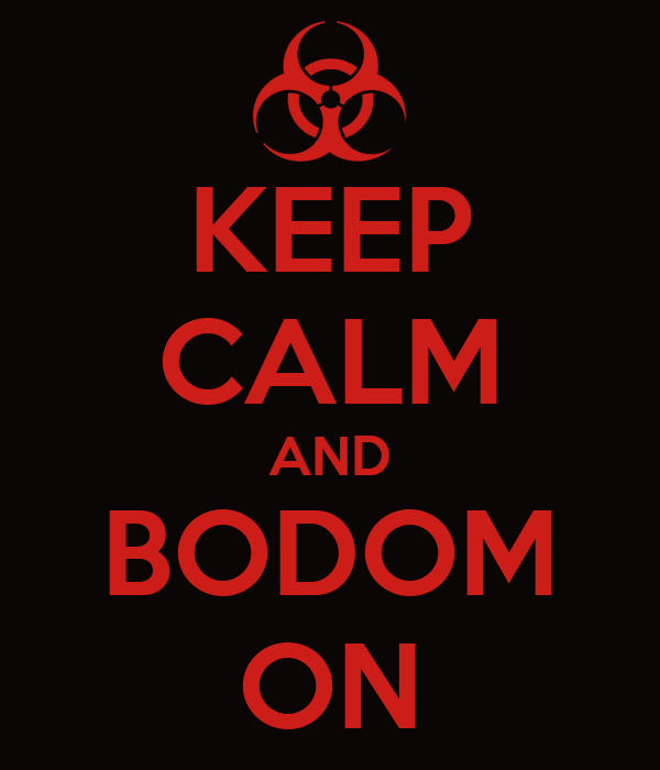 KEEP CALM AND BODOM ON