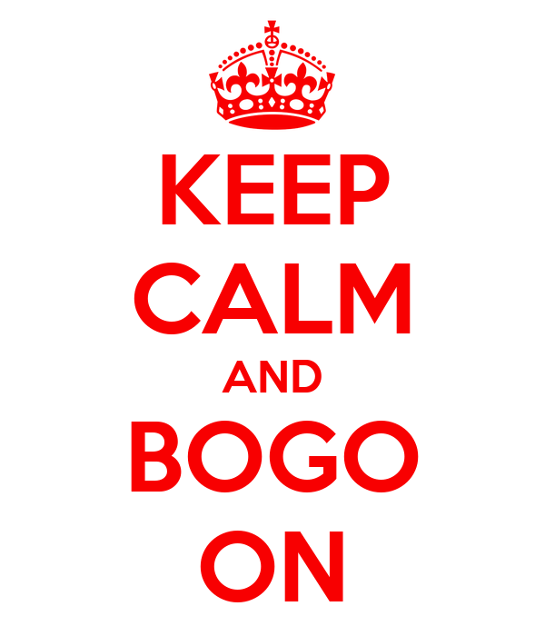 KEEP CALM AND BOGO ON