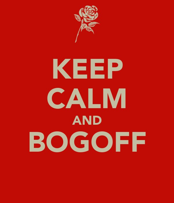 KEEP CALM AND BOGOFF