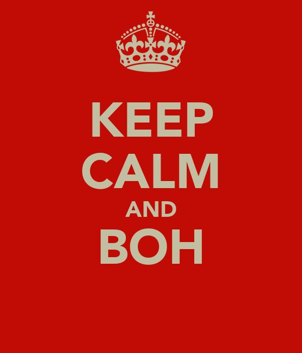 KEEP CALM AND BOH