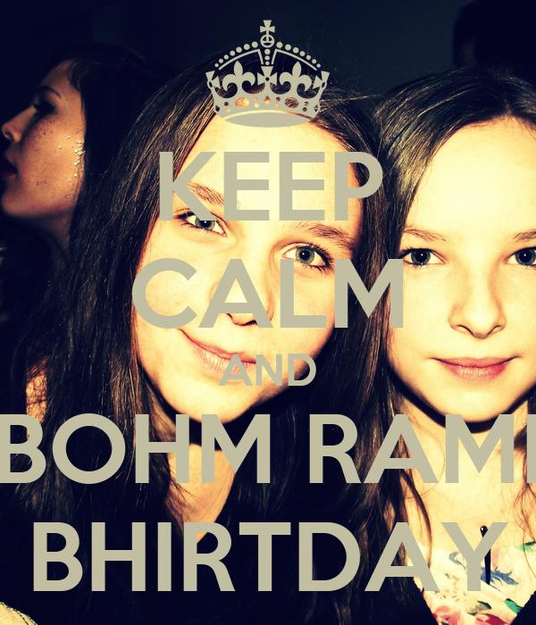 KEEP CALM AND BOHM RAMI BHIRTDAY