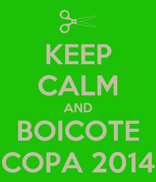 KEEP CALM AND BOICOTE COPA 2014
