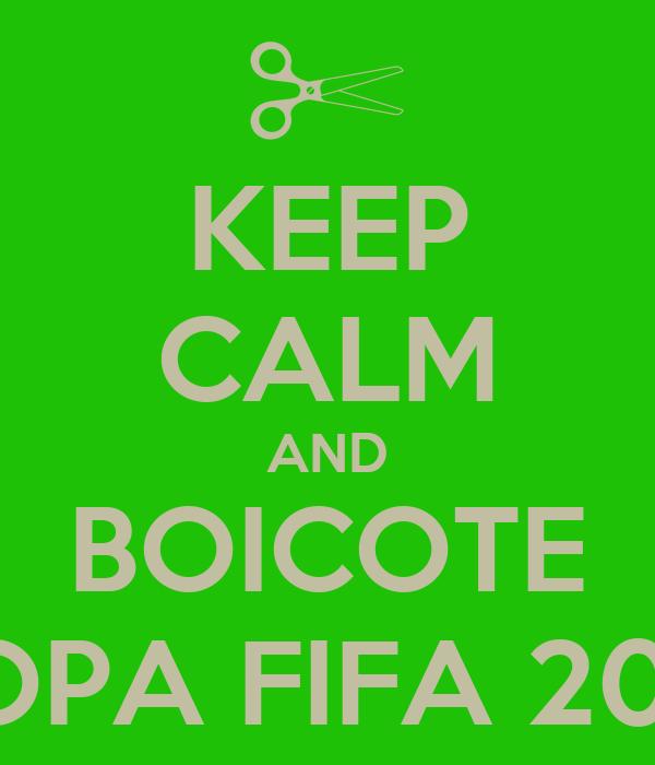 KEEP CALM AND BOICOTE COPA FIFA 2014
