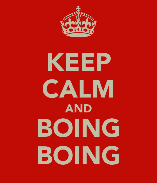 KEEP CALM AND BOING BOING