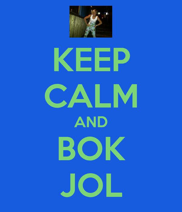 KEEP CALM AND BOK JOL