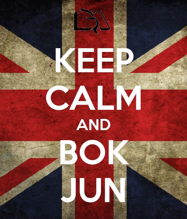 KEEP CALM AND BOK JUN