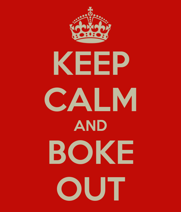 KEEP CALM AND BOKE OUT