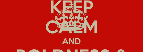 KEEP CALM AND BOLDNESS & JOY