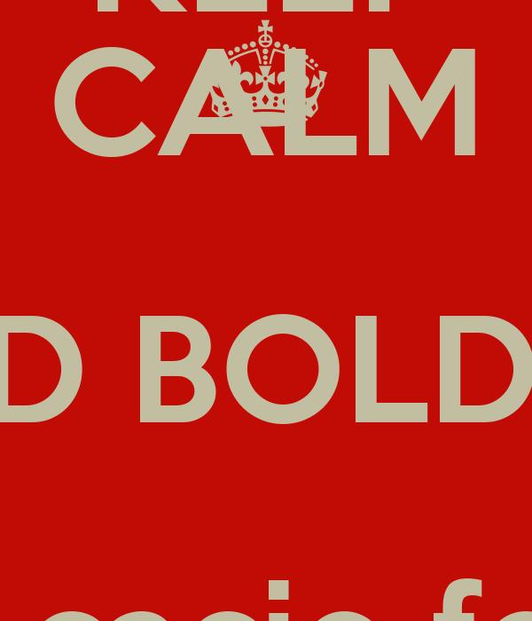 KEEP CALM AND BOLDRIN E cacio for  president