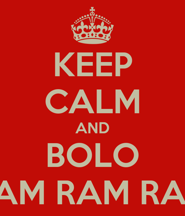KEEP CALM AND BOLO RAM RAM RAM