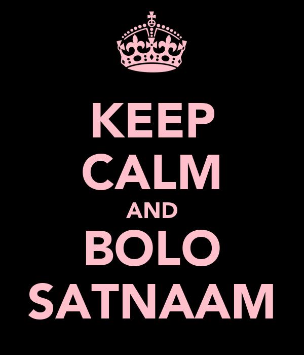 KEEP CALM AND BOLO SATNAAM