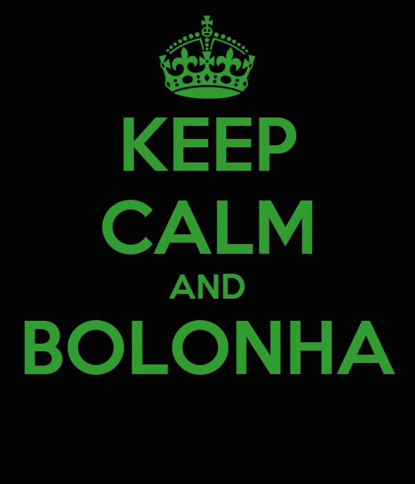 KEEP CALM AND BOLONHA