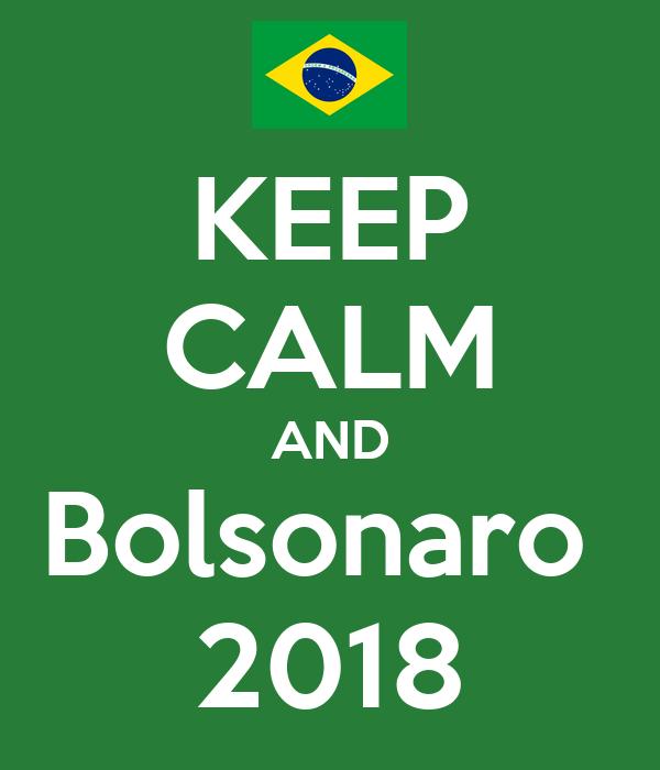 KEEP CALM AND Bolsonaro  2018