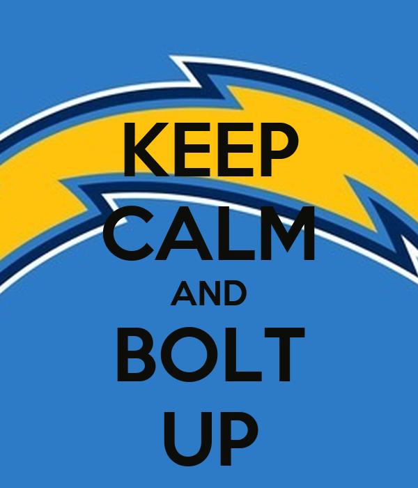 KEEP CALM AND BOLT UP
