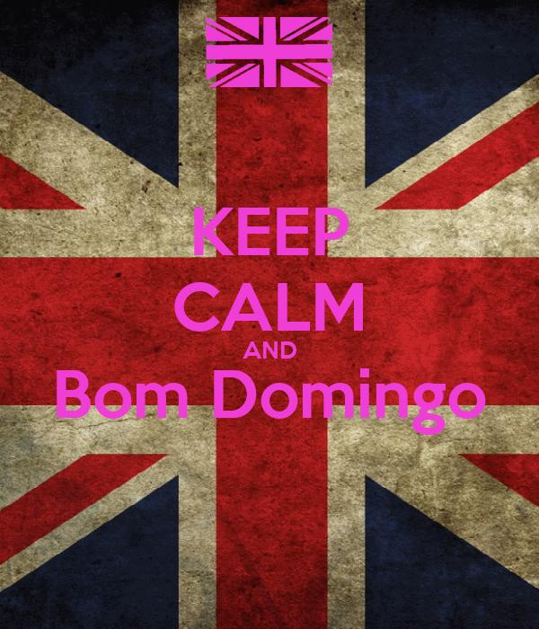 KEEP CALM AND Bom Domingo