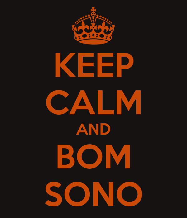 KEEP CALM AND BOM SONO
