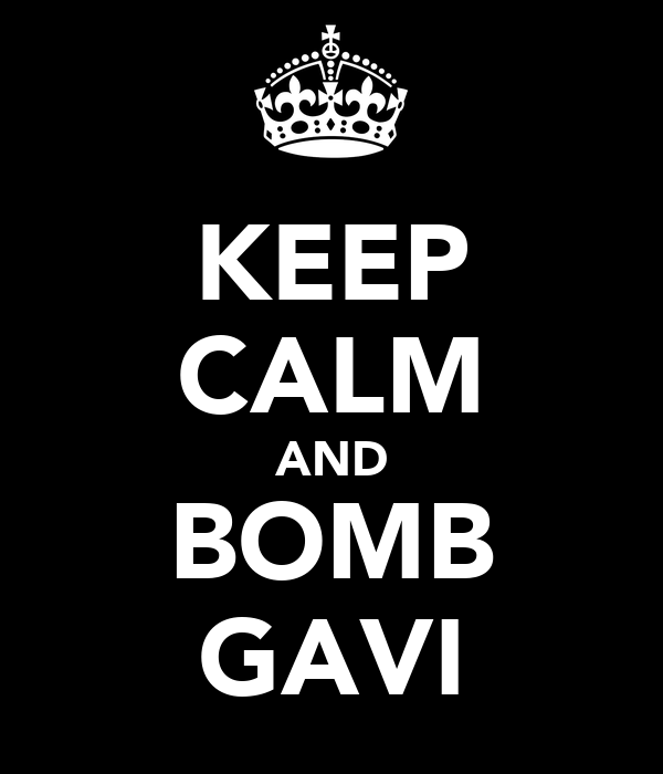 KEEP CALM AND BOMB GAVI