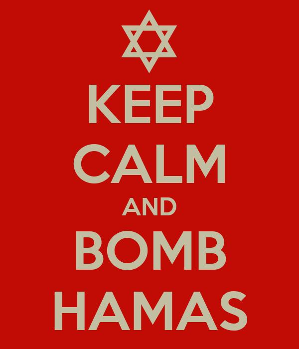 KEEP CALM AND BOMB HAMAS