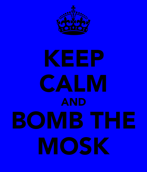 KEEP CALM AND BOMB THE MOSK