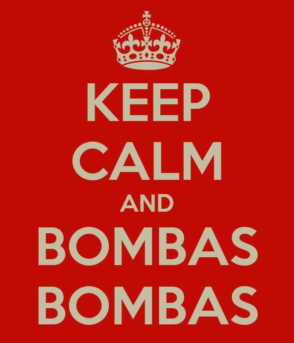 KEEP CALM AND BOMBAS BOMBAS