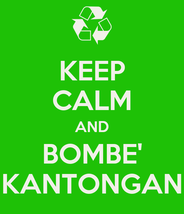 KEEP CALM AND BOMBE' KANTONGAN