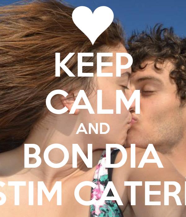 KEEP CALM AND BON DIA T'ESTIM CATERINA
