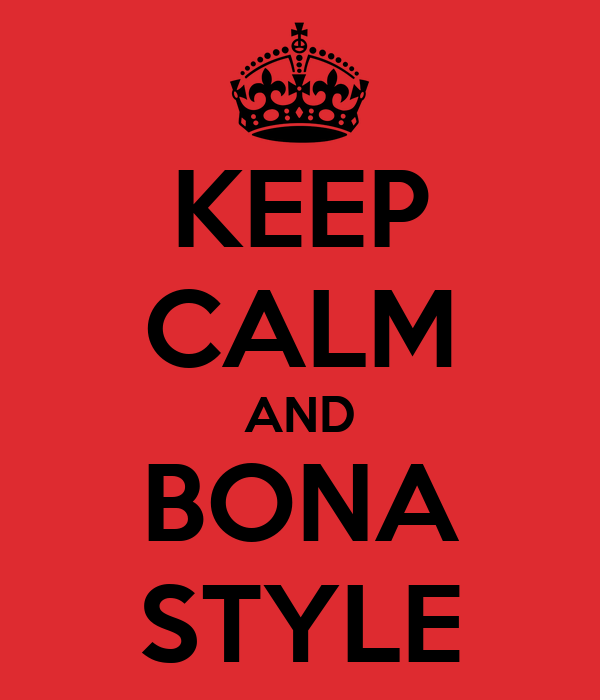 KEEP CALM AND BONA STYLE