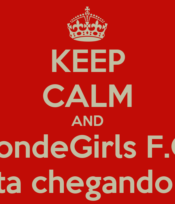 KEEP CALM AND BondeGirls F.C. ta chegando!