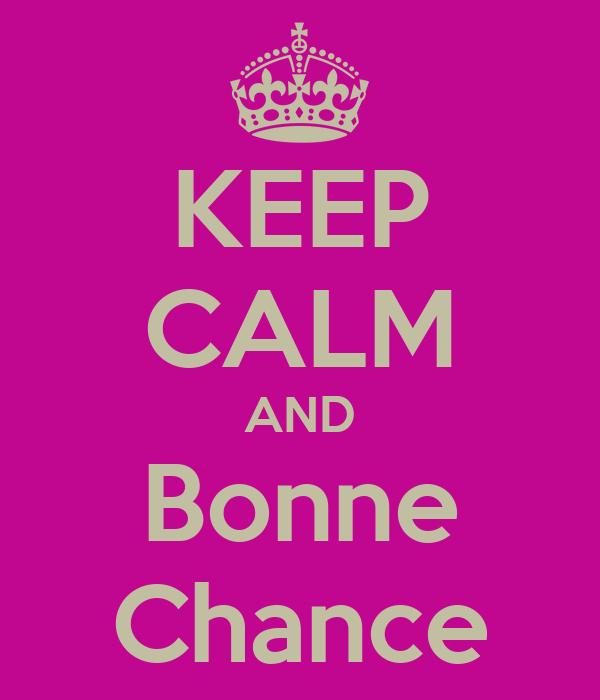 KEEP CALM AND Bonne Chance