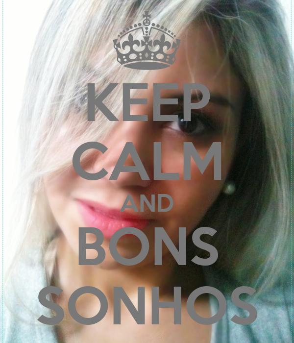 KEEP CALM AND BONS SONHOS