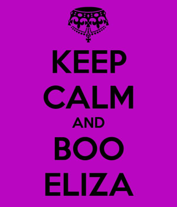 KEEP CALM AND BOO ELIZA