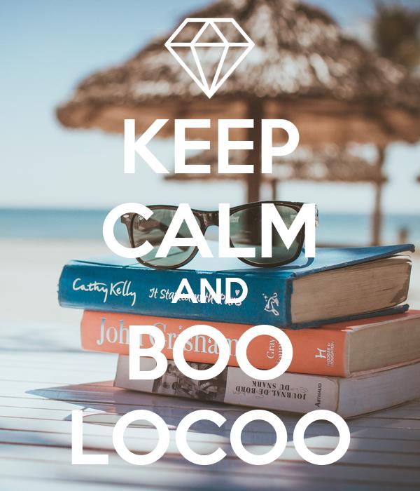KEEP CALM AND BOO LOCOO