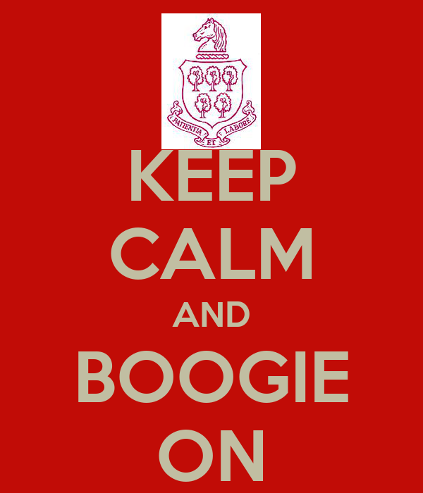 KEEP CALM AND BOOGIE ON