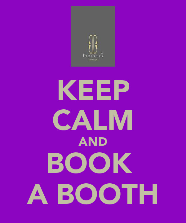 KEEP CALM AND BOOK  A BOOTH