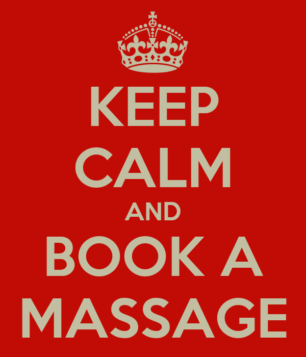 KEEP CALM AND BOOK A MASSAGE