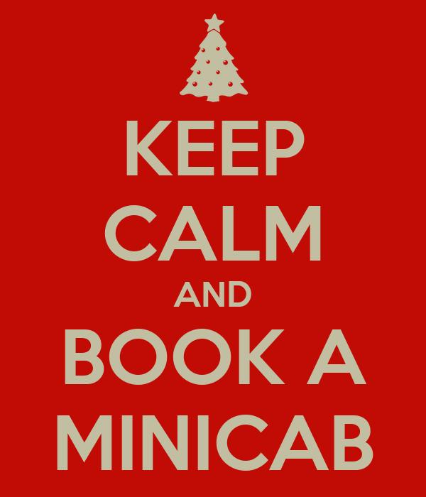 KEEP CALM AND BOOK A MINICAB