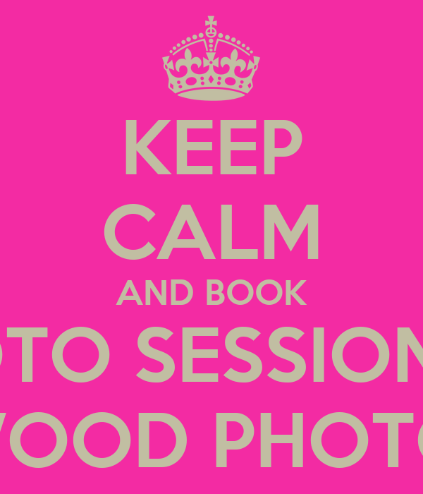 KEEP CALM AND BOOK A PHOTO SESSION WITH YVETTE WOOD PHOTOGRAPHY