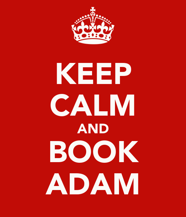 KEEP CALM AND  BOOK  ADAM