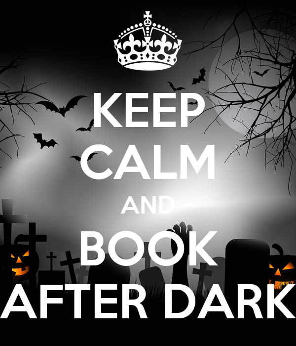 KEEP CALM AND BOOK AFTER DARK