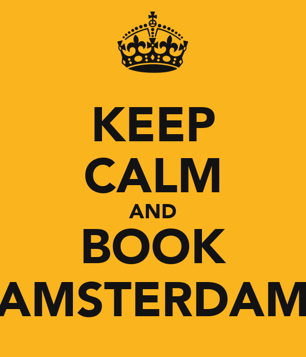 KEEP CALM AND BOOK AMSTERDAM
