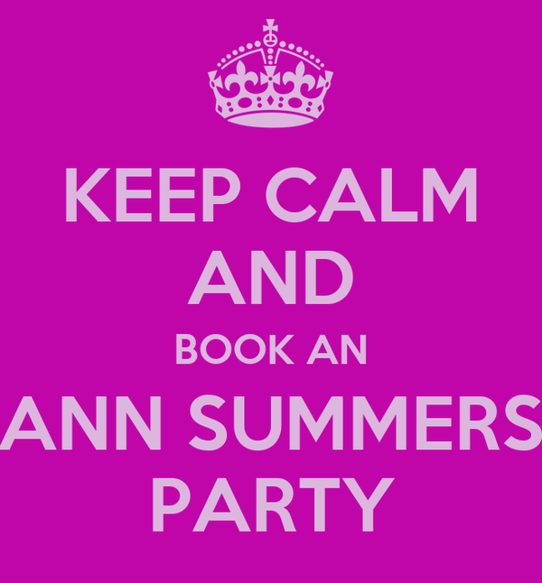 KEEP CALM AND BOOK AN ANN SUMMERS PARTY
